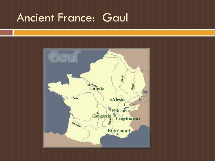 Ancient France:  Gaul