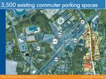 3 500 existing commuter parking spaces