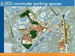 6 000 commuter parking spaces
