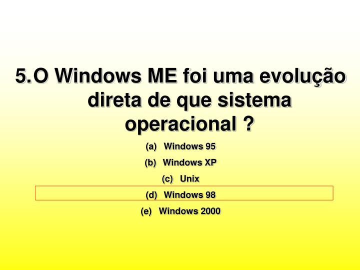 O Windows ME foi uma evolução direta de que sistema operacional ?