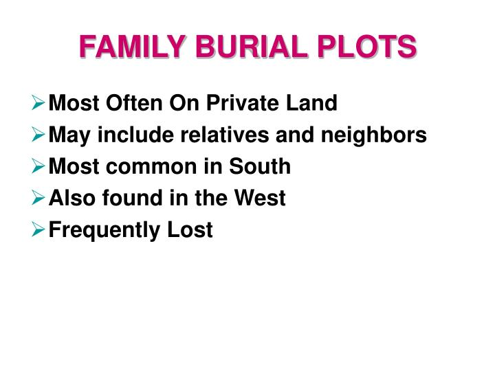 FAMILY BURIAL PLOTS