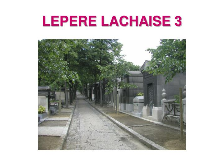 LEPERE LACHAISE 3