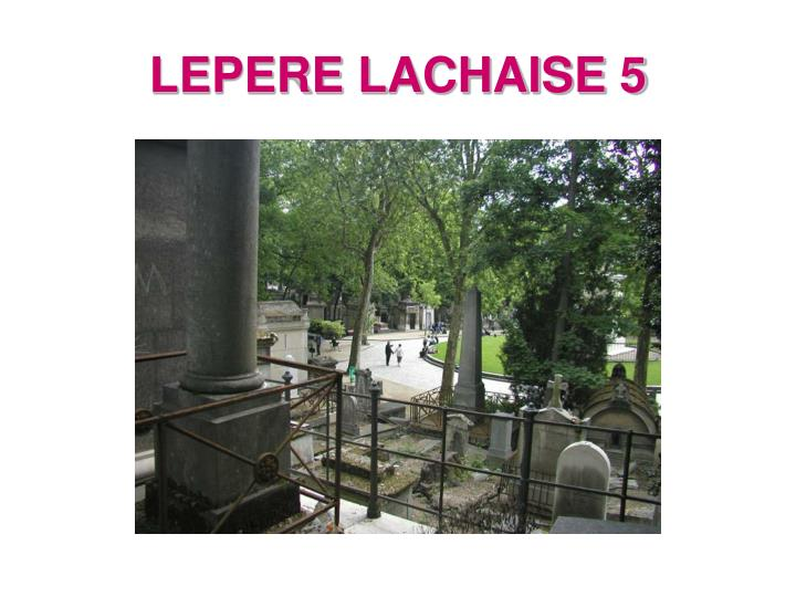 LEPERE LACHAISE 5