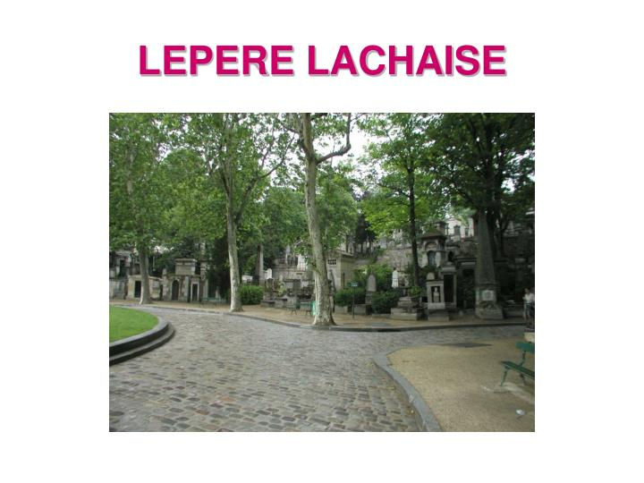 LEPERE LACHAISE