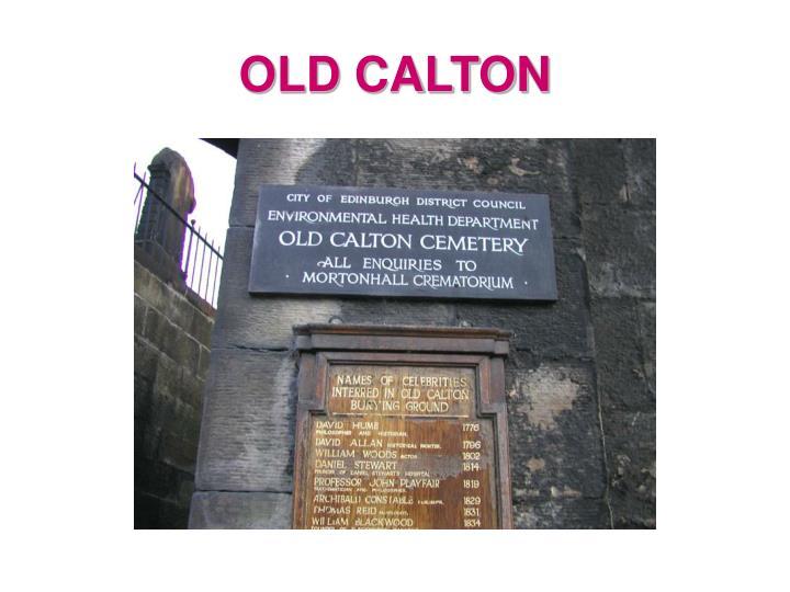 OLD CALTON