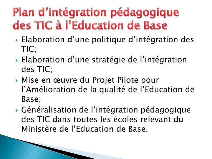 Plan d'intégration pédagogique des TIC à l'Education de Base