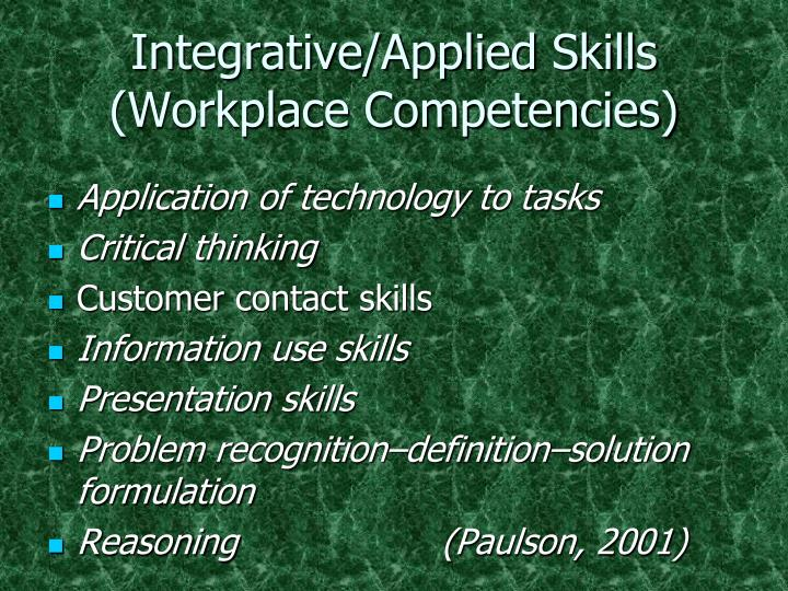 Integrative/Applied Skills (Workplace Competencies)