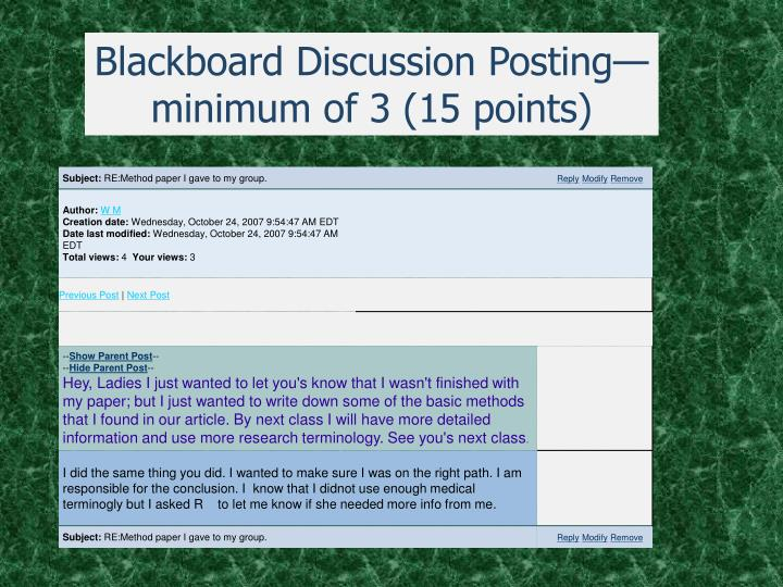 Blackboard Discussion Posting—minimum of 3 (15 points)