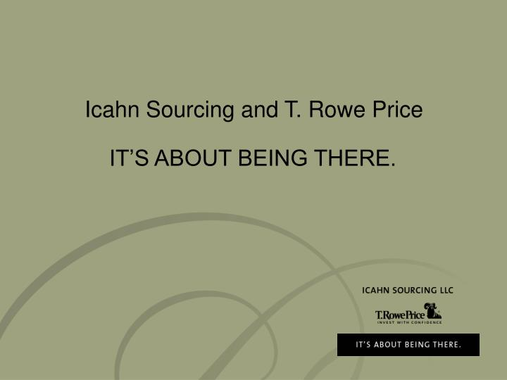 Icahn Sourcing and T. Rowe Price
