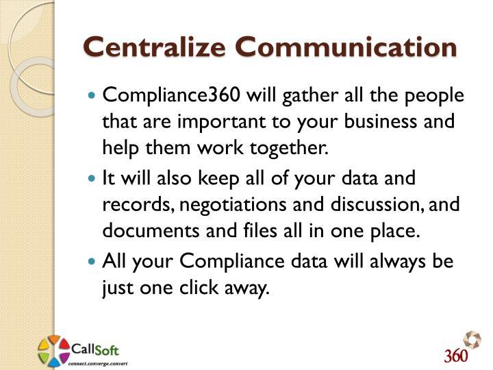 Centralize Communication