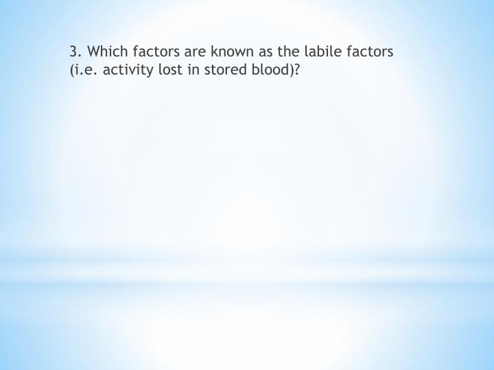 3. Which factors are known