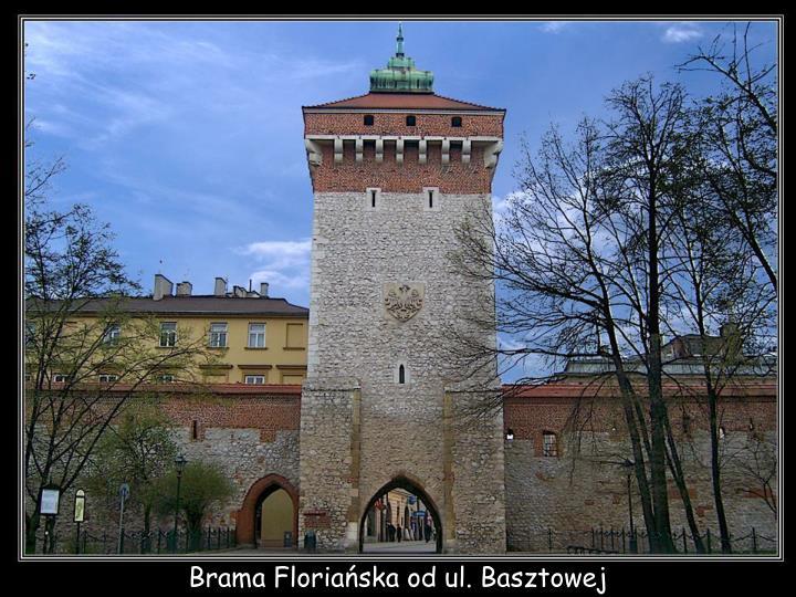 Brama Floriańska od ul. Basztowej