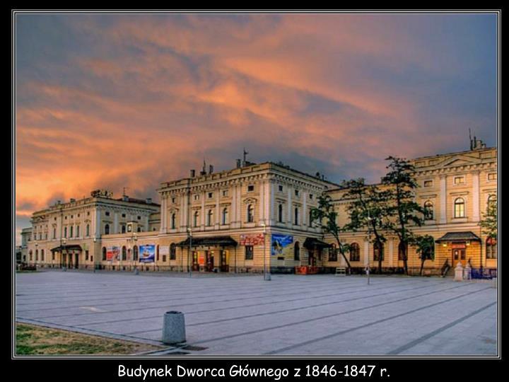 Budynek Dworca Głównego z 1846-1847 r.