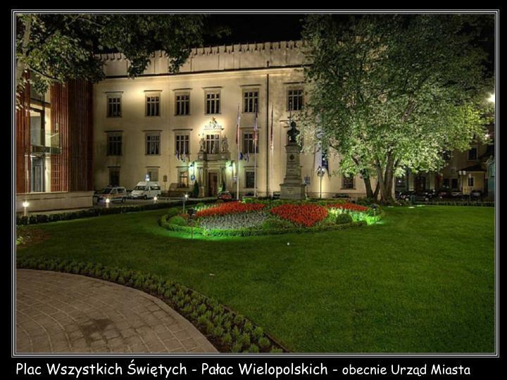 Plac Wszystkich Świętych - Pałac Wielopolskich -