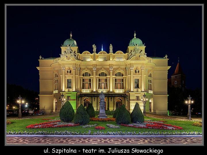 ul. Szpitalna - teatr im. Juliusza Słowackiego