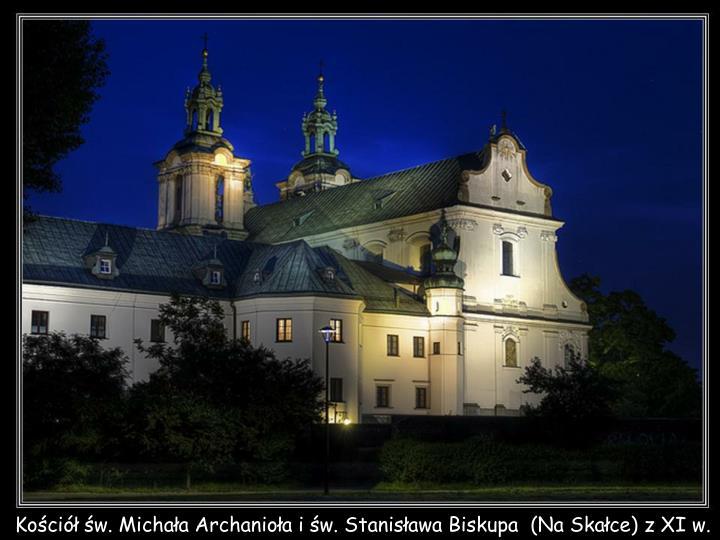 Kościół św. Michała Archanioła i św. Stanisława Biskupa  (Na Skałce) z XI w.