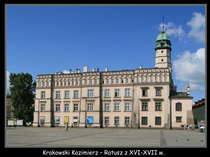 Krakowski Kazimierz – Ratusz z XVI-XVII w.