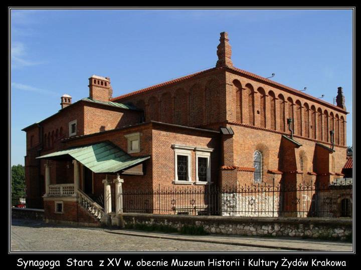 Synagoga  Stara  z XV w.