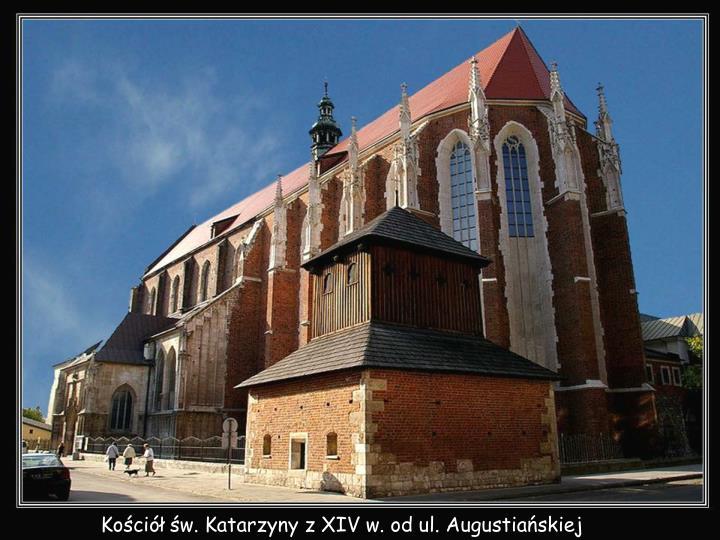 Kościół św. Katarzyny z XIV w. od ul. Augustiańskiej