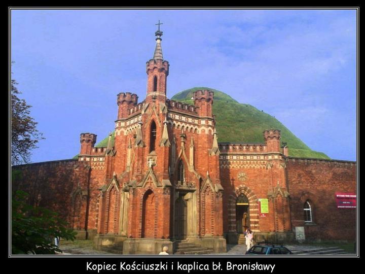 Kopiec Kościuszki i kaplica bł. Bronisławy