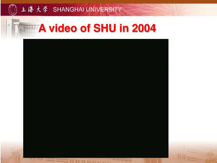 A video of SHU in 2004