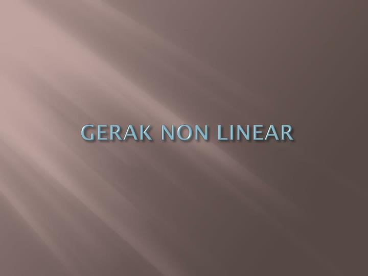 GERAK NON LINEAR