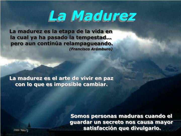 La Madurez