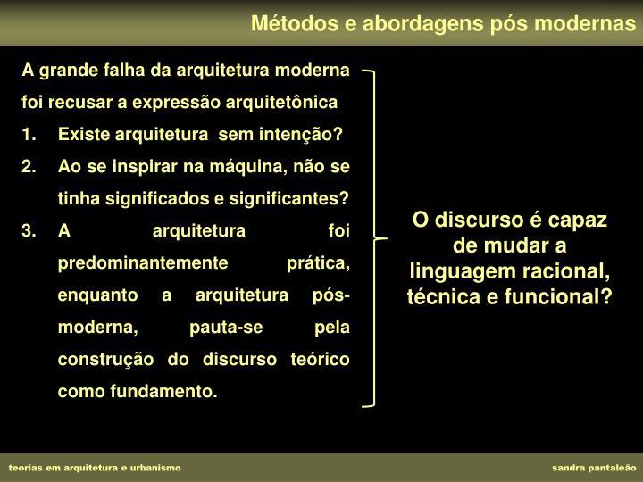 Métodos e abordagens pós modernas