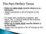 the past perfect tense7