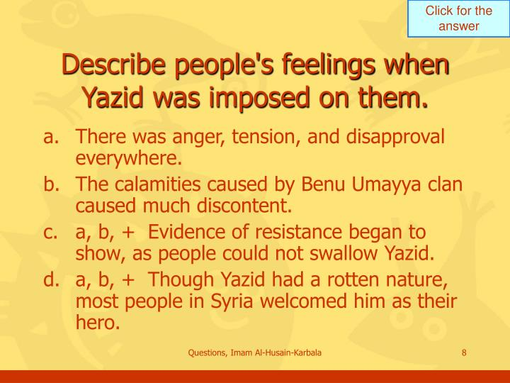 Describe people's feelings when Yazid was imposed on them.