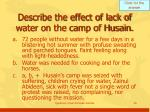 describe the effect of lack of water on the camp of husain