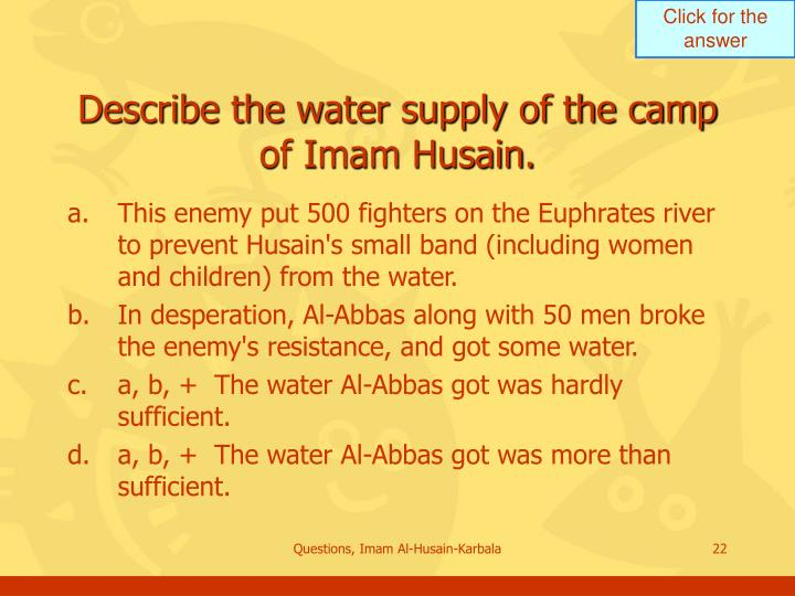 Describe the water supply of the camp of Imam Husain.