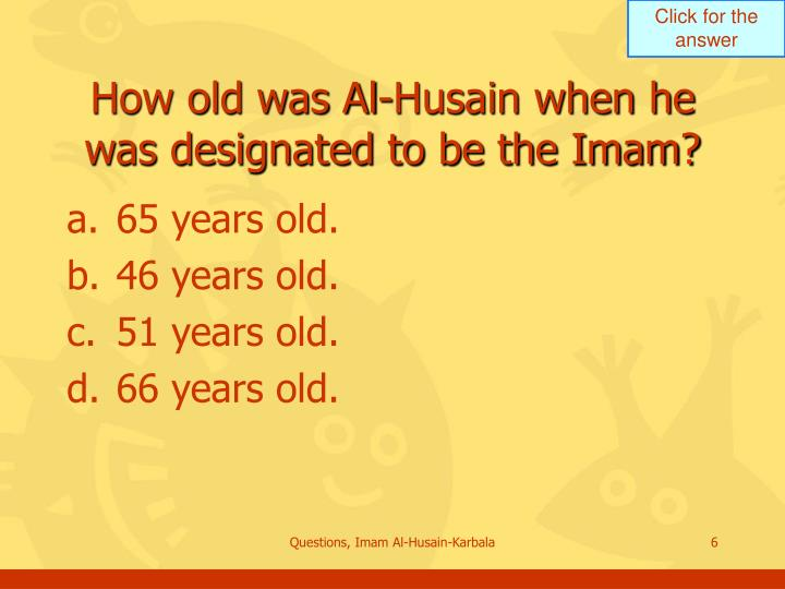 How old was Al-Husain when he was designated to be the Imam?