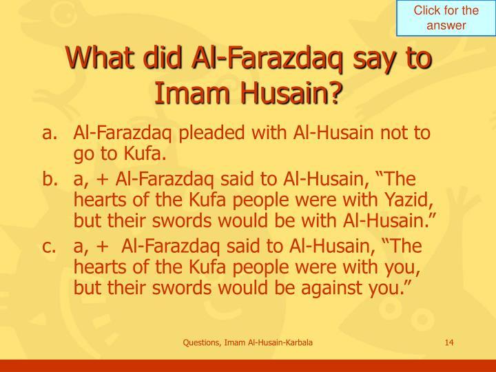 What did Al-Farazdaq say to Imam Husain?