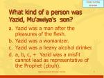what kind of a person was yazid mu awiya s son