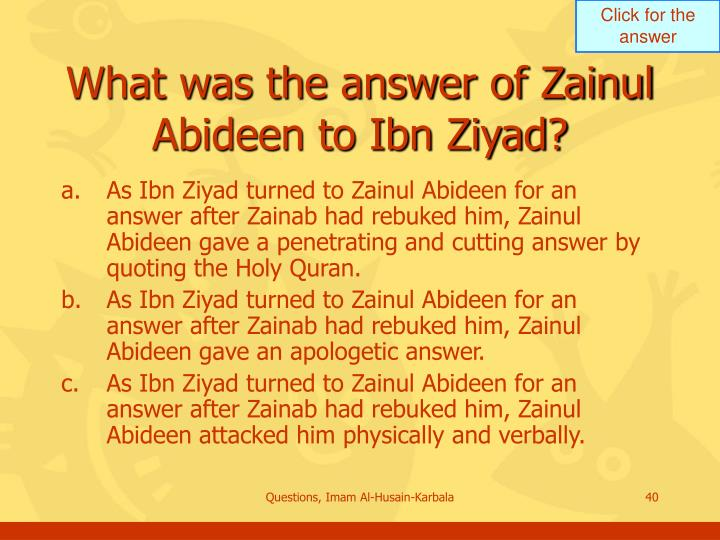 What was the answer of Zainul Abideen to Ibn Ziyad?