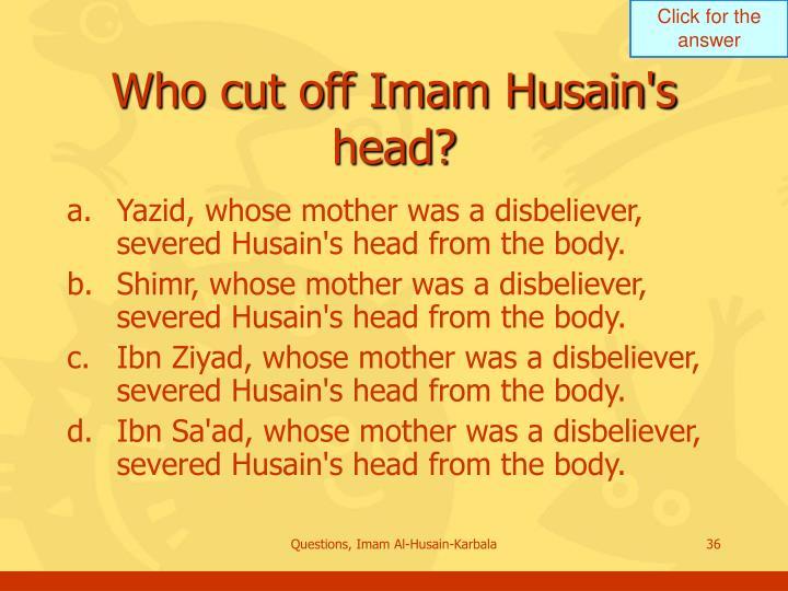 Who cut off Imam Husain's head?