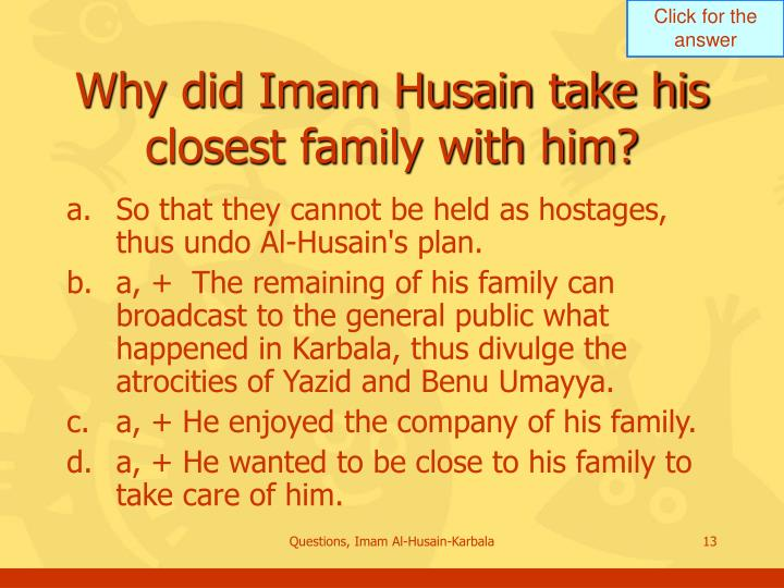 Why did Imam Husain take his closest family with him?