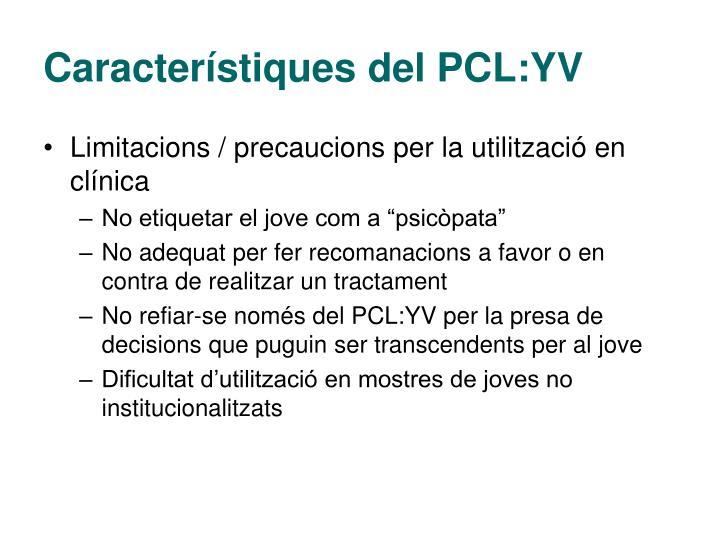 Característiques del PCL:YV