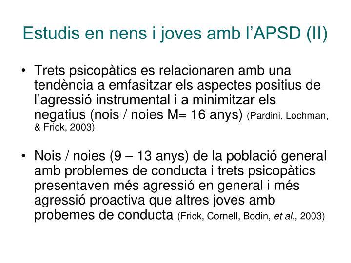 Estudis en nens i joves amb l'APSD (II)