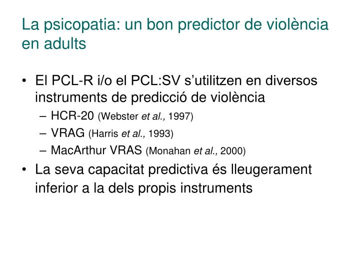 La psicopatia: un bon predictor de violència en adults