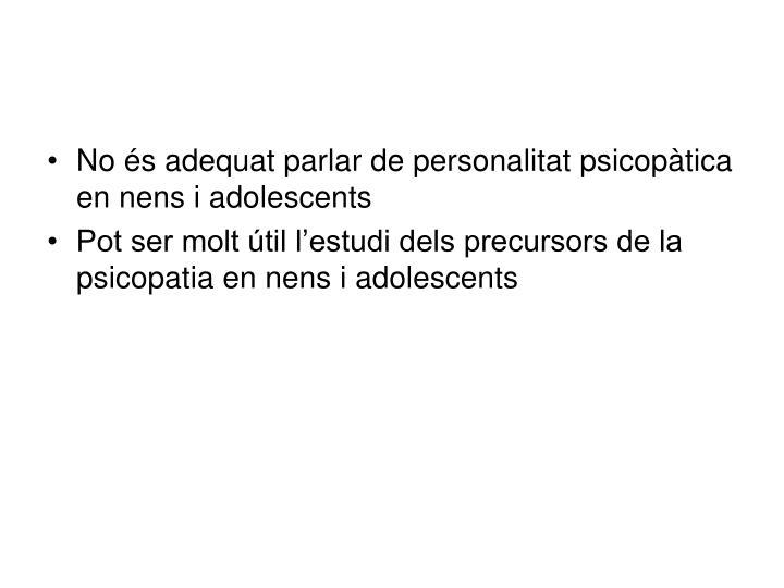 No és adequat parlar de personalitat psicopàtica en nens i adolescents