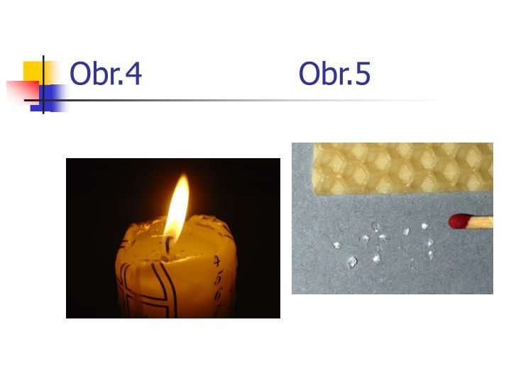 Obr.4                Obr.5