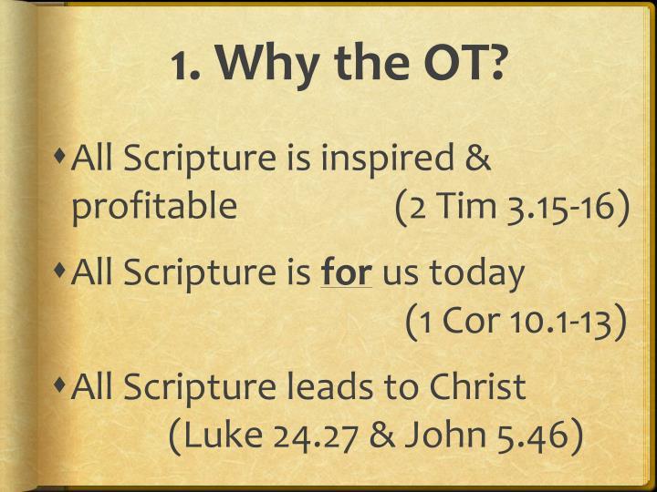 1. Why the OT?