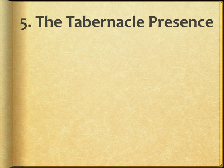 5. The Tabernacle Presence