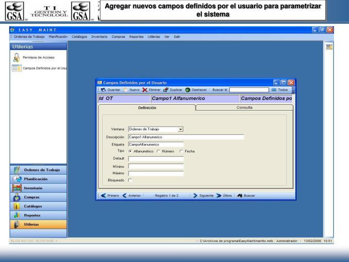 Agregar nuevos campos definidos por el usuario para parametrizar el sistema
