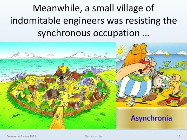 Meanwhile, a small village of