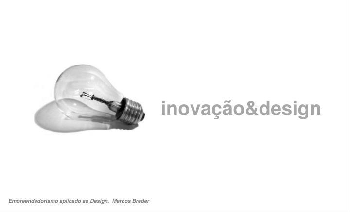 inovação&design