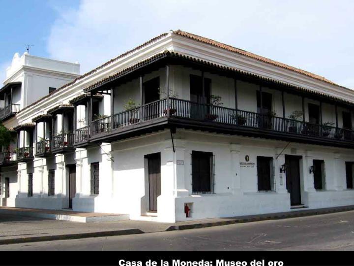 Casa de la Moneda: Museo del oro