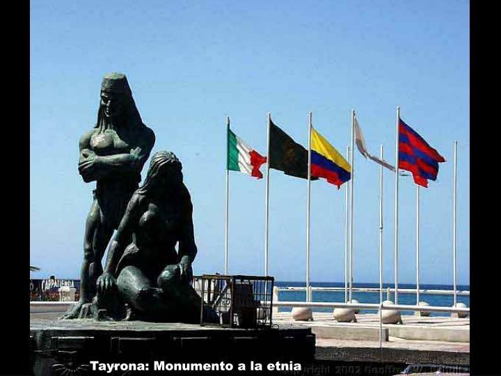 Tayrona: Monumento a la etnia